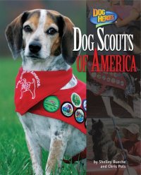 Dog Scouts of America (Dog Heros)