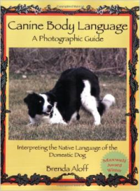 Canine Body Language: A Photographic Guide: Interpreting the Na